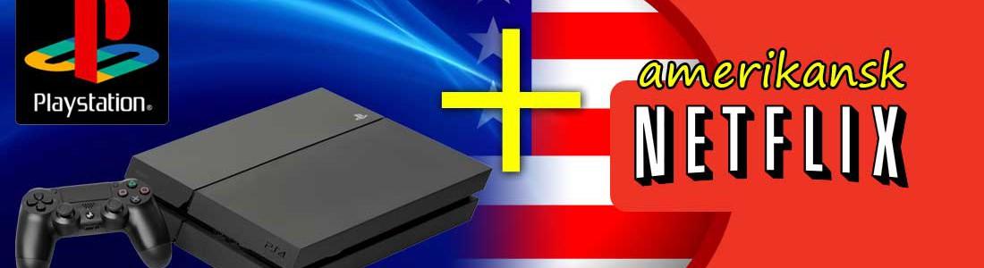 Amerikansk Netflix på Playstation 4