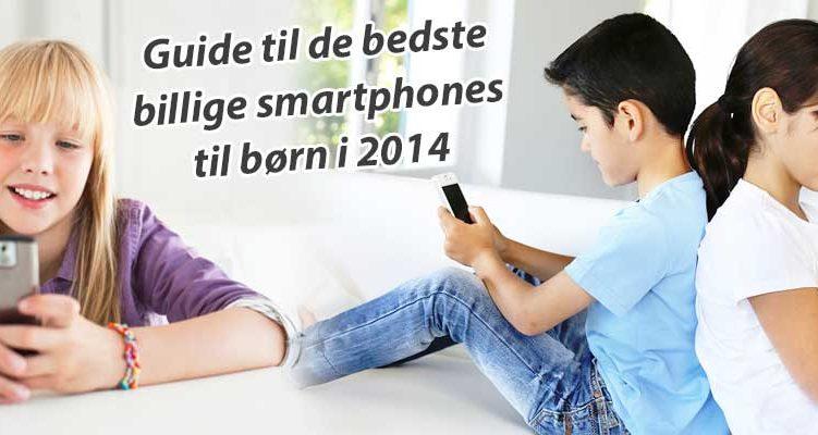 Billige smartphones til børn i 2014
